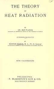 Cover of: The theory of heat radiation | Max Planck