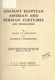 Cover of: Ancient Egyptian, Assyrian, and Persian costumes and decorations by Mary G. Houston