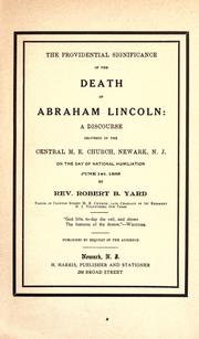 Cover of: The providential significance of the death of Abraham Lincoln: a discourse delivered in the Central M.E. Church, Newark, N.J. by