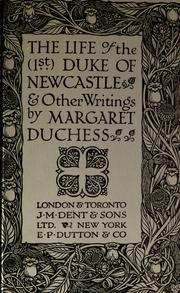 Cover of: The life of the (1st) Duke of Newcastle, & other writings
