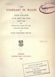 Cover of: The itinerary in Wales of John Leland in or about the years 1536-1539