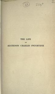 Cover of: The life of Algernon Charles Swinburne