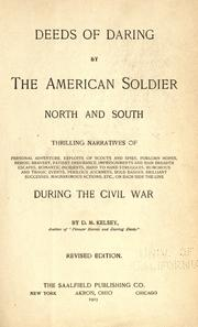 Cover of: Deeds of daring by the American soldier, North and South: thrilling narratives of personal adventure ... on each side the line during the civil war.