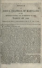 Cover of: Speech of John G. Chapman, of Maryland, on the revenue system, and in defence of the tariff of 1842