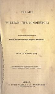 Cover of: The life of William the Conqueror | Thomas Roscoe
