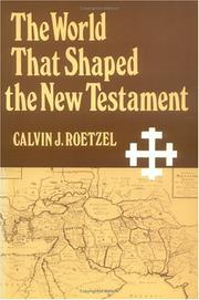 Cover of: The world that shaped the New Testament | Calvin J. Roetzel