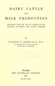 Dairy cattle and milk production by Clarence Henry Eckles