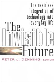 Cover of: The Invisible Future | Peter J. Denning