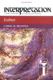 Cover of: Esther (Interpretation, a Bible Commentary for Teaching and Preaching) | Carol M. Bechtel