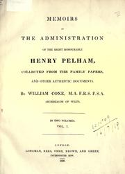 Cover of: Memoirs of the administration of the Right Honourable Henry Pelham