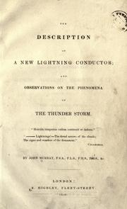 Cover of: The description of a new lightning conductor ; and observations on the phenomena of the thunder storm | Murray, John