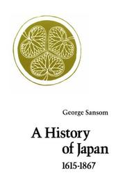 Cover of: A History of Japan, 1615-1867 | George Sansom