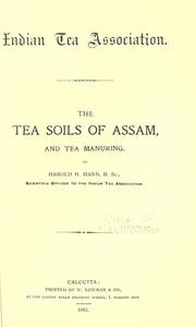 Cover of: The Tea soils of Assam and tea manuring