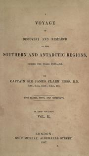 Cover of: A voyage of discovery and research in the southern and Antarctic regions, during the years 1839-43