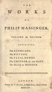 Cover of: The dramatic works of Philip Massinger, compleat