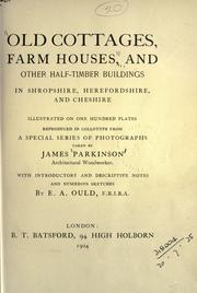 Old cottages, farm houses, and other half-timber buildings in Shropshire, Herefordshire, and Cheshire by James Parkinson
