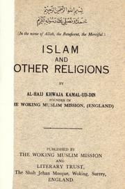 Cover of: Islam and other religions by Al-Hajj Khwaja Kamal-ud-Din