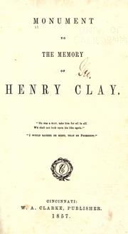 Cover of: Monument to the memory of Henry Clay by