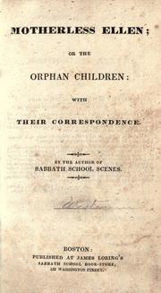 Cover of: Motherless Ellen, or, The orphan children by