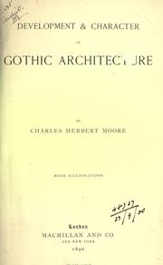 Development & character of Gothic architecture by Charles Herbert Moore