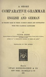 Cover of: A short comparative grammar of English and German: as traced back to their common origin and contrasted with the classical languages