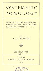 Cover of: Systematic pomology, treating of description, nomenclature, and classification of fruits