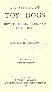 Cover of: A manual of toy dogs | Williams, Leslie Mrs.