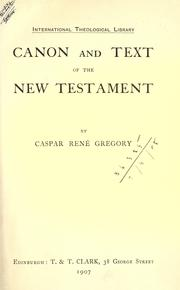 Cover of: Canon and text of the New Testament. | Caspar René Gregory