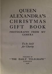 Queen Alexandra's Christmas gift book by Alexandra Queen, consort of Edward VII, King of Great Britain