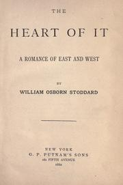 Cover of: The heart of it: a romance of East and West