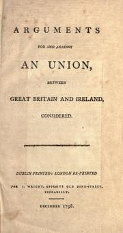 Arguments for and against an union, between Great Britain and Ireland, considered by Cooke, Edward