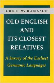 Cover of: Old English and Its Closest Relatives | Orrin Robinson