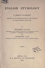 Cover of: English etymology: a select glossary serving as an introduction to the history of the English language