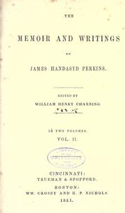 Cover of: The memoir and writings of James Handasyd Perkins