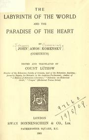 Cover of: The labyrinth of the world and the paradise of the heart | Johann Amos Comenius