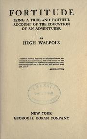 Cover of: Fortitude, being a true and faithful account of the education of an adventurer