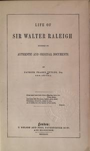 Cover of: Life of Sir Walter Raleigh, founded on authentic and original documents