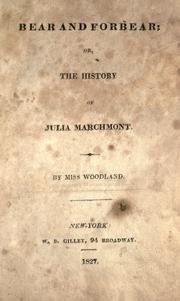 Cover of: Bear and forbear, or The history of Julia Marchmont