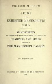 Guide to the exhibited manuscripts by British Museum. Department of Manuscripts.