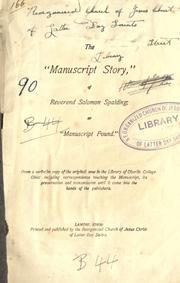 "Cover of: The ""manuscript story"" of Reverend Solomon Spalding: or, ""Manuscript found"" : from a verbatim copy of the original now in the Library of Oberlin College, Ohio : including correspondence touching the manuscript, its preservation and transmission until it came into the hands of the publishers."