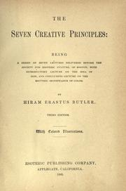 Cover of: The seven creative principles: being a series of seven lectures delivered before the Society for Esoteric Culture, of Boston, with introductory lecture on the idea of God, and concluding lecture on the esoteric significance of color