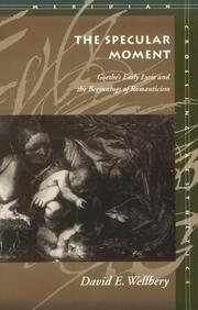 Cover of: The specular moment: Goethe's early lyric and the beginnings of romanticism