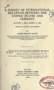 Cover of: A survey of international relations between the United States and Germany, August 1, 1914-April 6, 1917