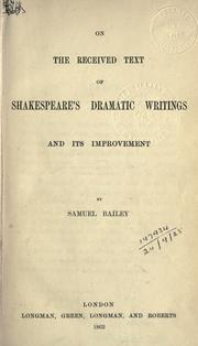 Cover of: On the received text of Shakespeare's dramatic writings and its improvement