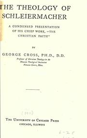 "Cover of: The theology of Schleiermacher: a condensed presentation of his chief work ""The Christian faith"""