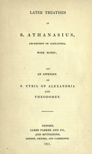 Later treatises of S. Athanasius, Archbishop of Alexandria by Athanasius Saint, Patriarch of Alexandria