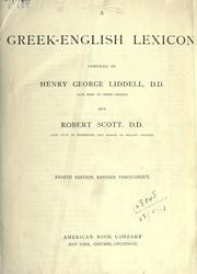 A Greek-English Lexicon by Henry George Liddell, Robert Scott, Henry Stuart Jones, Roderick McKenzie, P.G.W. Glare, A. A. Thompson