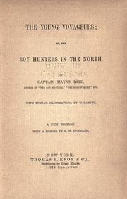 Cover of: The young voyageurs, or, The boy hunters in the north