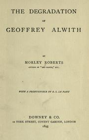 Cover of: The degradation of Geoffrey Alwith