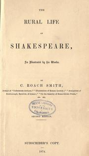 The rural life of Shakespeare by Charles Roach Smith